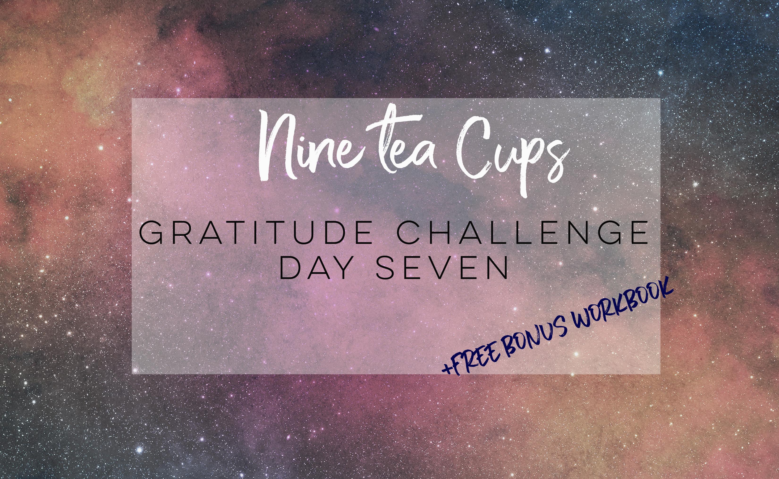 nine tea cups gratitude challenge day 7 emotional numbing
