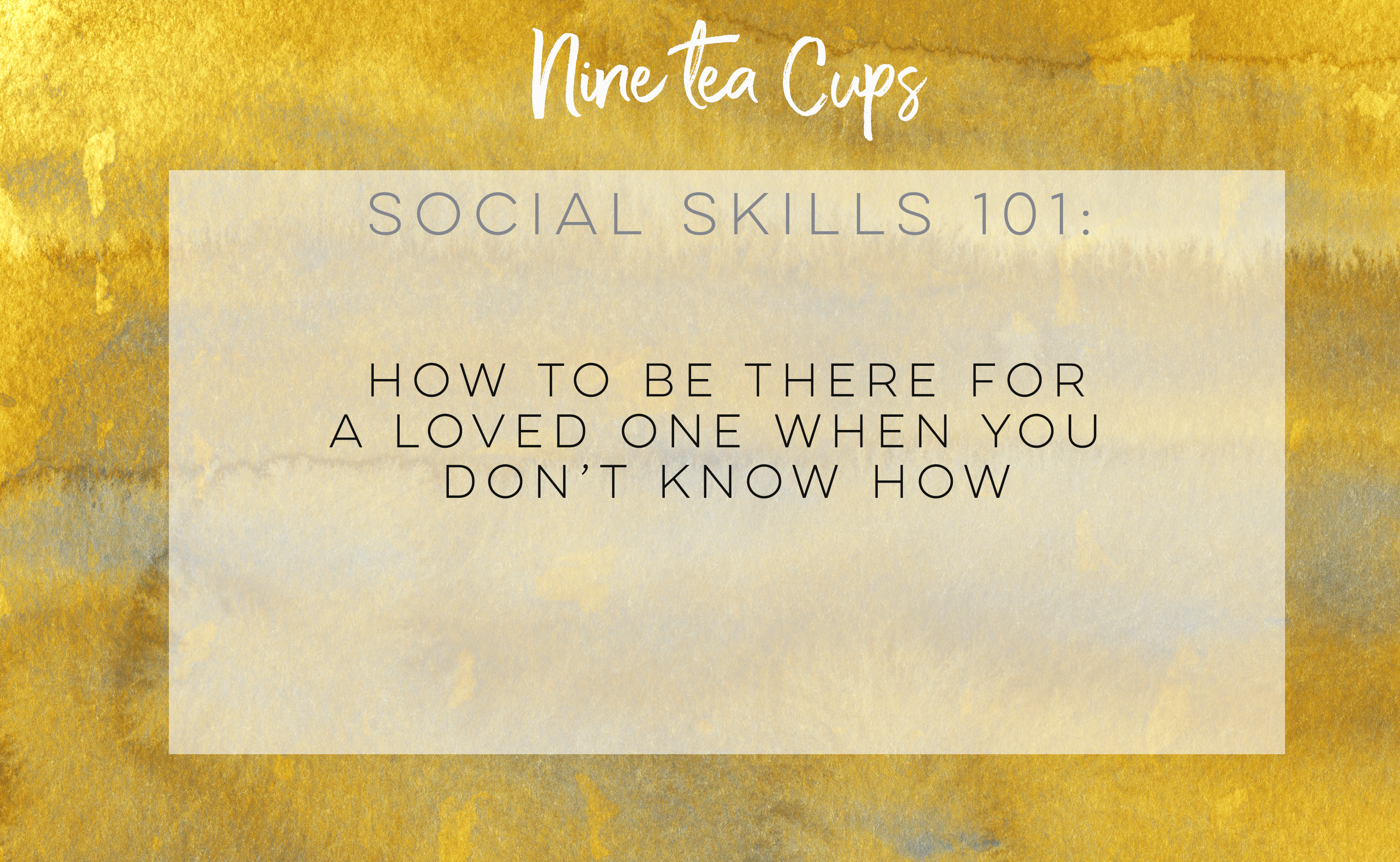 How to be there for a loved one when you don't know how